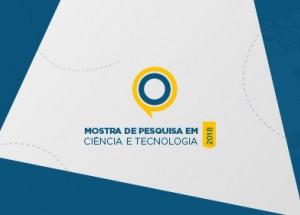 Mostra de Pesquisa em Ciência e Tecnologia 2018